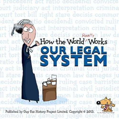How the World Really Works: Our Legal: Guy Fox
