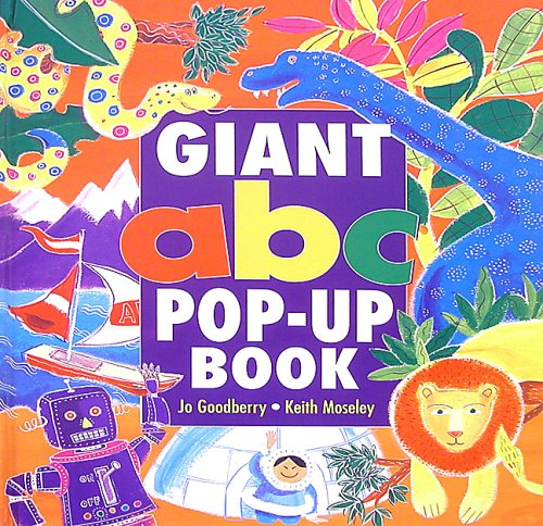 Giant ABC Pop-Up Book: Goodberry, Jo; Moseley,