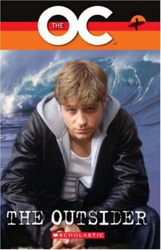 9781904720829: The OC: The Ousider: Outsider Bk. 1 (Scholastic Readers)