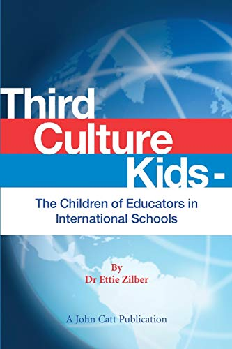 Third Culture Kids - The Children of Educators in International Schools: Ettie Zilber
