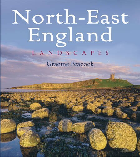 North-East England Landscapes (Hardback): Graeme Peacock
