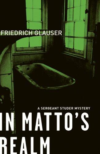 In Matto'S Realm (Sergeant Studer Mystery): Glauser, Friederich