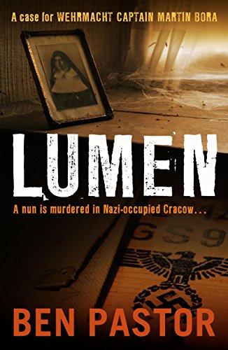 Lumen (Captain Martin Bora Mysteries): Ben Pastor