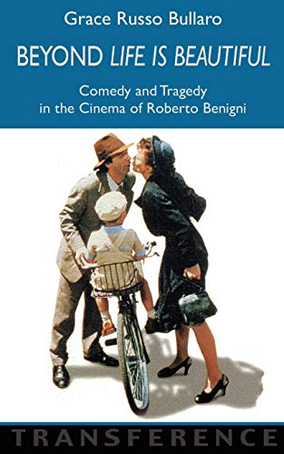 9781904744832: Beyond 'Life Is Beautiful': Comedy and Tragedy in the Cinema of Roberto Benigni (Troubador Italian Studies)
