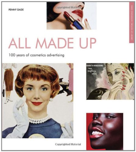 9781904750130: All Made Up: 100 Years of Cosmetics Advertising (Popular Culture)