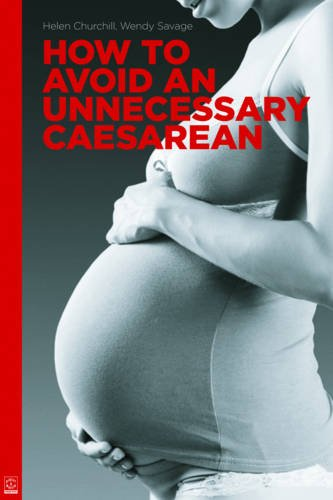 9781904750161: How to Avoid an Unnecessary Caesarean: A Handbook for Women Who Want a Natural Birth