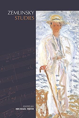 Zemlinsky Studies (Music + Performing Arts): Firth, Michael, ed.