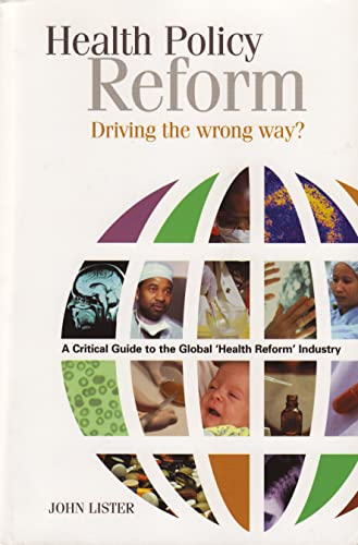 Health Policy Reform: Driving the Wrong Way? (Health + Medicine): Lister, John