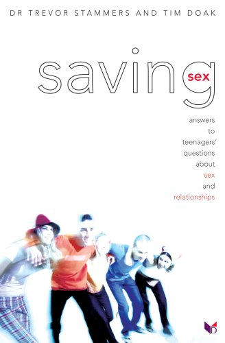 Saving Sex: Answers to Teenagers Questions About: Trevor Stammers, Tim