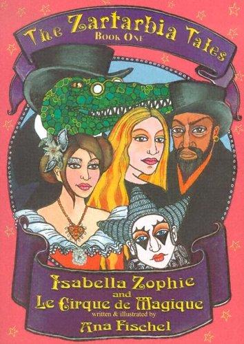 Zartarbiatales : Isabella and le Cirque de: Fischel, Ana
