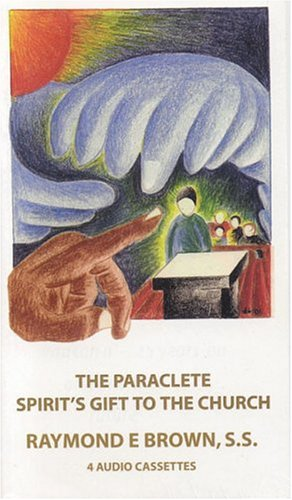 The Paraclete: Spirit's Gift to the Church: Brown, Raymond E.