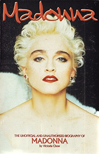 Madonna: The Unofficial Biography of Madonna (Kandour Biographies): Chow, Victoria
