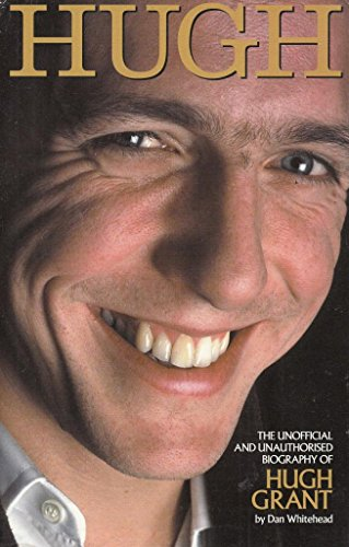 9781904756163: Hugh: The Unofficial Biography of Hugh Grant (Kandour Biographies S.)