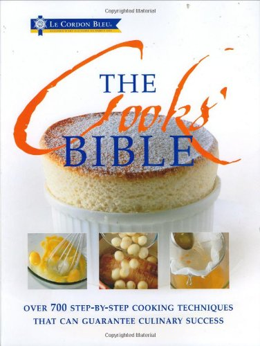 9781904760184: The Cooks' Bible: Illustrated Cookery Techniques That Ensure Culinary Success (Le Cordon Bleu)