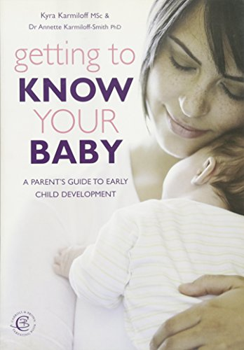 9781904760849: Getting to Know Your Baby: A Parent's Guide to Early Child Development