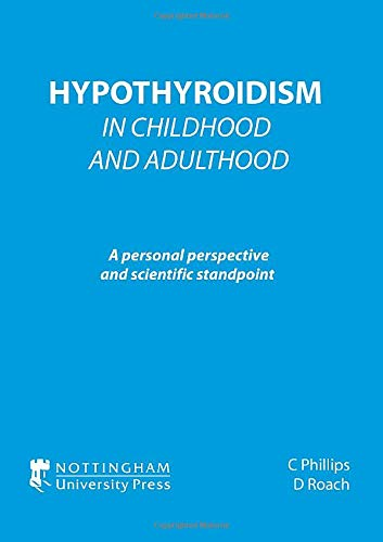 9781904761365: Hypothyroidism in Childhood and Adulthood: A Personal Perspective and Scientific Standpoint
