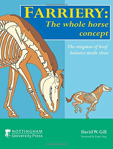 9781904761556: Farriery: The Whole Horse Concept: The Enigmas of Hoof Balance Made Clear