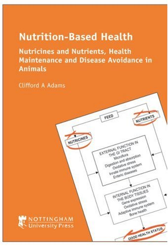 Nutrition-Based Health: Nutricines and Nutrients, Health Maintenance and Disease Avoidance (The ...