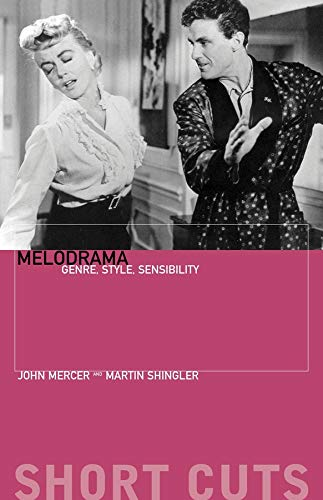Melodrama: Genre, Style, Sensibility: Genre, Style and Sensibility (Short Cuts): Mercer, John; ...
