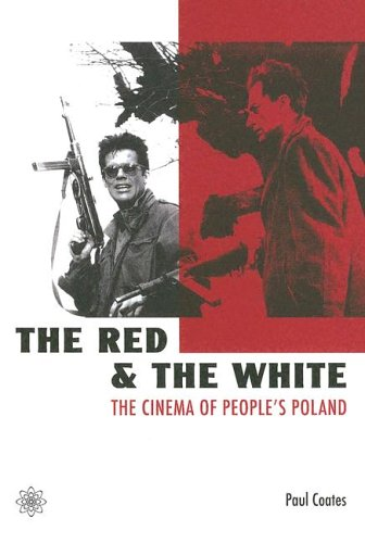 9781904764267: The Red and the White: The Cinema of people's Poland