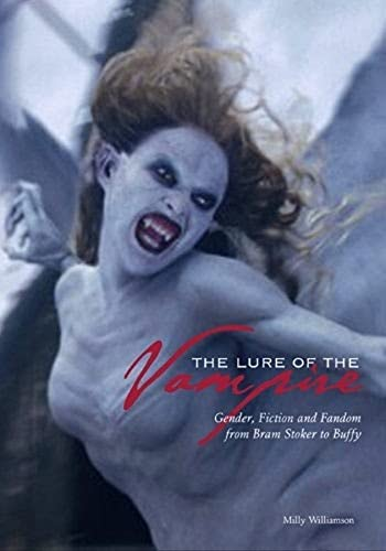 9781904764410: The Lure of the Vampire: Gender, Fiction, and Fandom from Bram Stoker to Buffy the Vampire Slayer