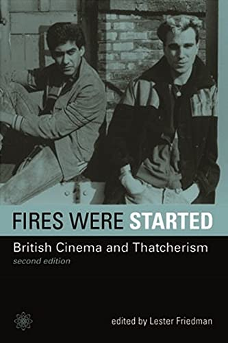 9781904764724: Fires Were Started: British Cinema and Thatcherism