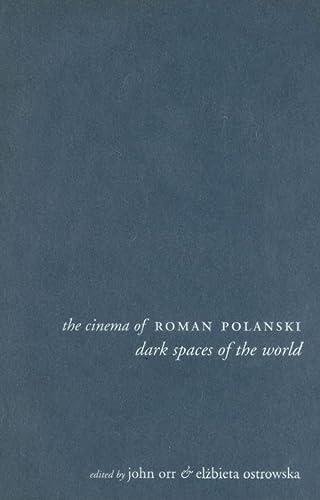 The Cinema Of Roman Polanski: Dark Spaces: Orr, John; Orr,
