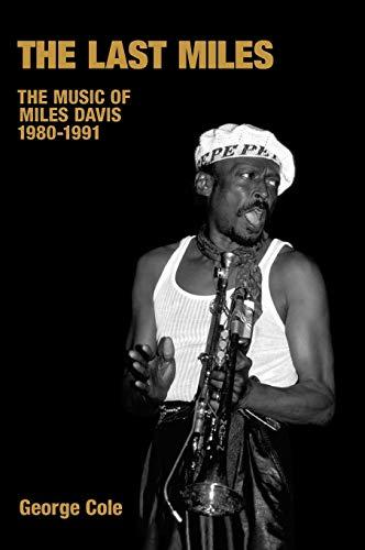 9781904768180: The Last Miles: The Music of Miles Davis, 1980-1991 (Popular Music History)