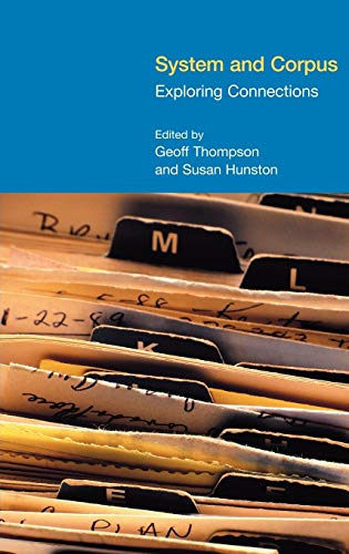 System and Corpus: Exploring Connections (FUNCTIONAL LINGUISTICS): Thompson/Hunston, eds.