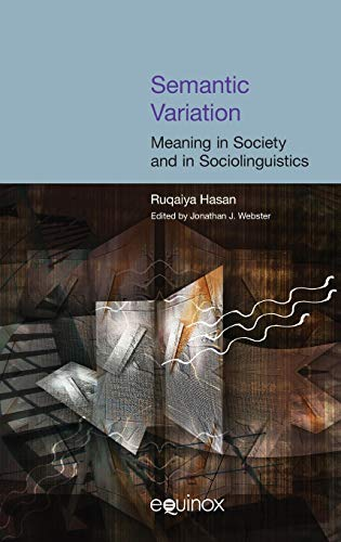 9781904768357: Semantic Variation: Meaning in Society and in Sociolinguistics (COLLECTED WORKS OF RUQAIYA HASAN)