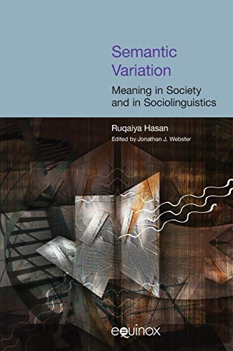 9781904768364: Semantic Variation: Meaning in Society and in Sociolinguistics (COLLECTED WORKS OF RUQAIYA HASAN)