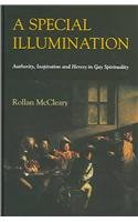 Special Illumination: Authority, Inspiration and Heresy in Gay Spirituality: McCleary, Rollan