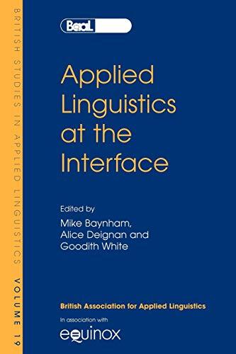 Applied Linguistics at the Interface: BSAL 19: Baynham, Mike, Deignan,