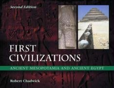 First Civilizations: Ancient Mesopotamia and Ancient Egypt: Chadwick, Robert