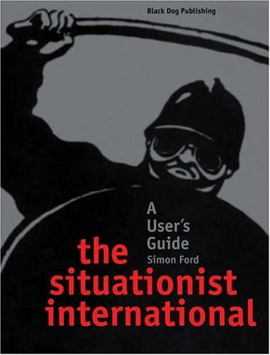 9781904772057: Situationist International: A User's Guide