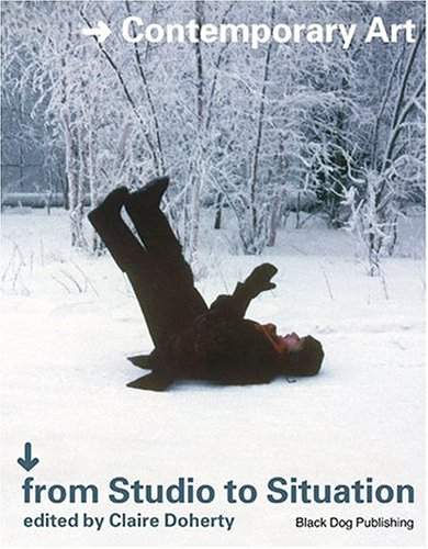 9781904772064: From Studio to Situations: Contemporary Art and the Question of Context