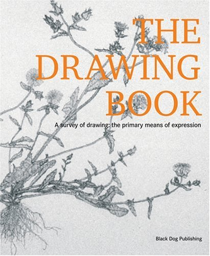 Drawing Book: A Survey Of Drawing: The Primary Means Of Expression