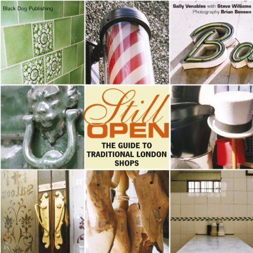 9781904772446: Still Open: The Guide to Traditional London Shops