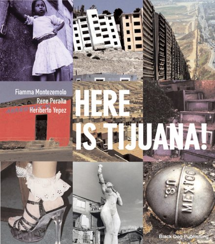 9781904772453: Here Is Tijuana!