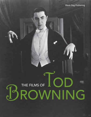 9781904772514: The Films of Tod Browning