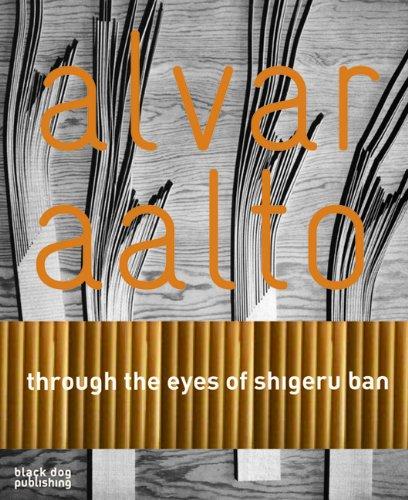 Alvar Aalto: Through the Eyes of Shigeru Ban: Pallasamaa, Juhanni, Ban, Shigeru, Wilson, Colin St ...