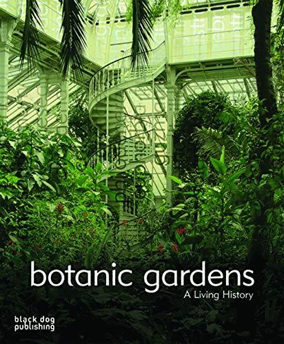 9781904772729: Botanic Gardens: A Living History (Gardens)