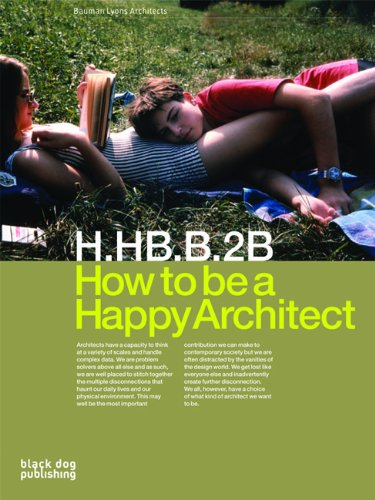 9781904772781: How to Be a Happy Architect: Bauman Lyons Architects