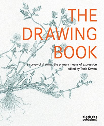 The Drawing Book: A Survey of Drawing The Primary Means of Expression: Tania Kovats, Editor