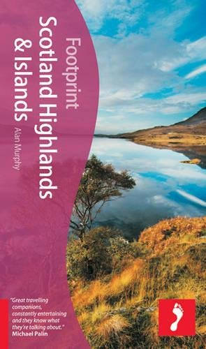 Scotland Highlands & Islands, 3rd (Footprint - Travel Guides): Alan Murphy