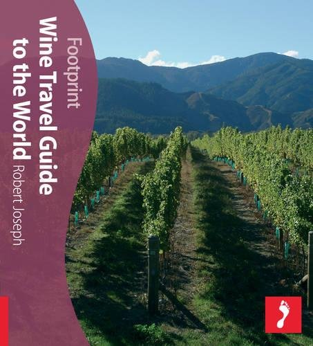 Wine Travel Guide To The World Footprint Activity Lifestyle Guide (Paperback): Robert Joseph