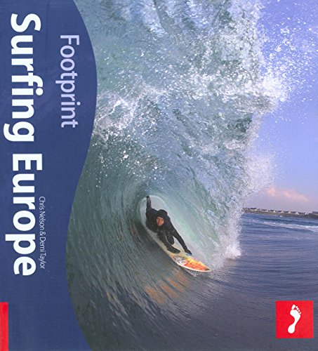 Surfing Europe, 2nd Ed.(Footprint - Activity Guides): Nelson, Chris; Taylor, Demi