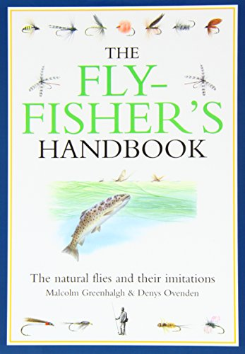 The Flyfisher s Handbook: The Natural Foods: Malcolm Greenhalgh, Denys