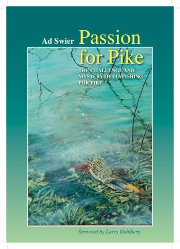 Passion for Pike: The Challenge and Mystery: Ad Swier