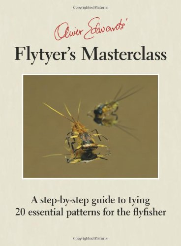 9781904784210: Oliver Edwards' Flytyer's Masterclass